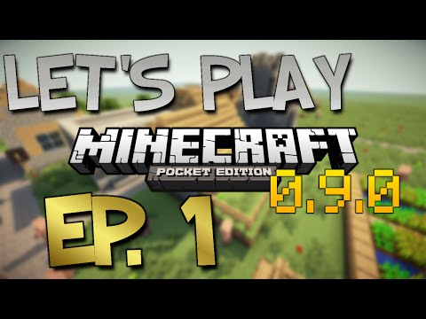 [0.9.0] Minecraft Pocket Edition Let's Play Ep. 1- UPDATE INFINITY!