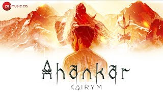 Ahankar - Official Music Video | KAIRYM & Sudeep ft. Abhishek Talented & Ishpreet Kaur