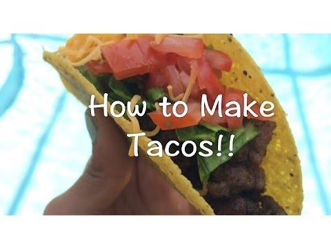 How to make Tacos!!