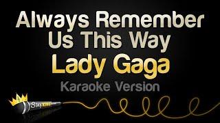 Lady Gaga  Always Remember Us This Way Karaoke Version