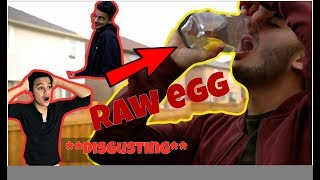 I ate a RAW EGG **disgusting**