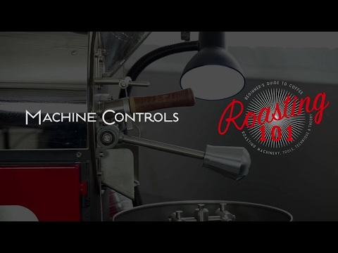 Roasting 101 - Machine Controls