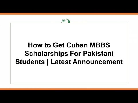 How to Get Cuban MBBS Scholarships For Pakistani Students   Latest Announcement