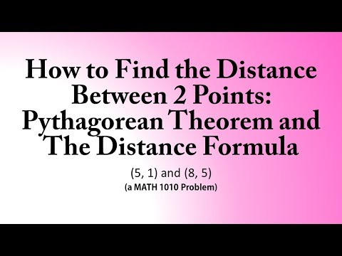 How to Find Distance Between 2 Points: Pythagorean Theorem &The Distance Formula (MATH 1010 Problem)