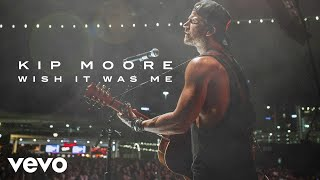 Kip Moore - Wish It Was Me (Audio)