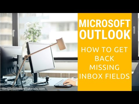 Tutorial: How to Get Back Missing Inbox Fields in Outlook 2010