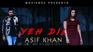 YEH DIL - OFFICIAL TEASER - ASIF KHAN (2018)