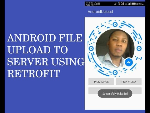 ANDROID IMAGE/VIDEO UPLOAD TO SERVER USING RETROFIT