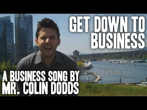 Colin Dodds - Get Down to Business (Business Song)
