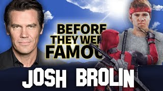 JOSH BROLIN | Before They Were Famous | Marvel