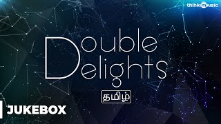 Double Delights - Tamil Songs | Audio Jukebox