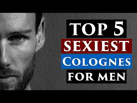 Sexiest Cologne For Men 2018 | 5 Must Try Cologne