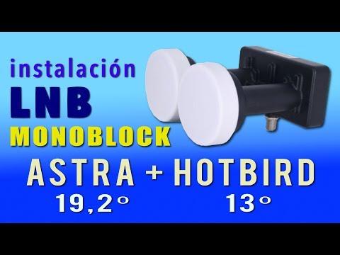Instalación LNB Monoblock Satélites Astra 19'2º Este + HotBird 13º Este en una parabólica