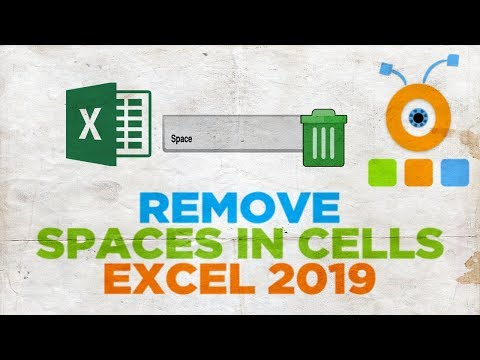 How to Remove Spaces in Excel 2019 Cells