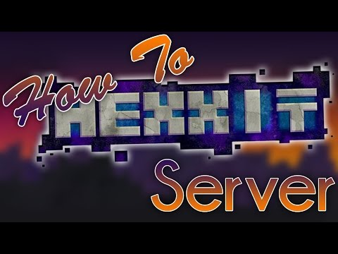 How To: Make A Hexxit Server (Easy)