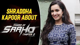 Shraddha Kapoor about #Saaho and #Prabhas