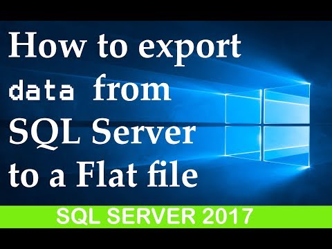 How To Export Table Data To Flat File In SQL server 2017