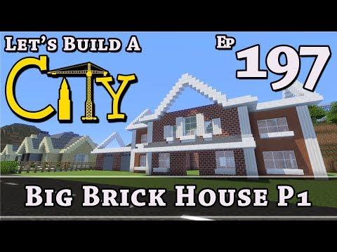 How To Build A City :: Minecraft :: Big Brick House P1 :: E197