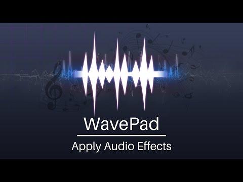 WavePad Audio Editor Tutorial | Add Audio Effects