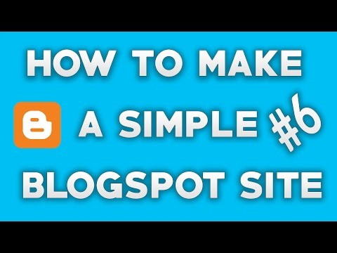 How To Make Simple A Blogspot Site - Last Part 6 (Bangla Tutorial)