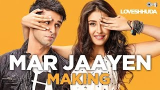 Mar Jaayen Song Making - Loveshhuda Behind the Scene | Girish Kumar, Navneet Dhillon