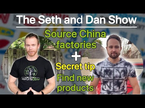 The Seth and Dan Show: How to source in China, Factories, and a Secret Tip to Finding new Products