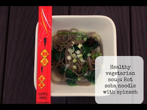 Healthy Vegetarian Soup: Hot Soba Noodle With Spinach