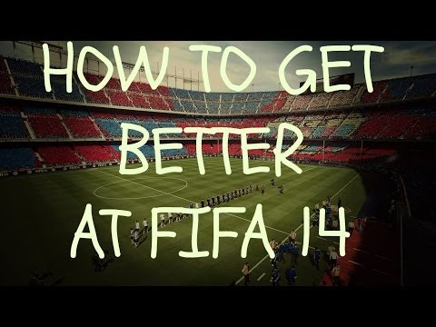 FIFA 14: (#1) Helping You Get Better At FIFA (The Right Way)
