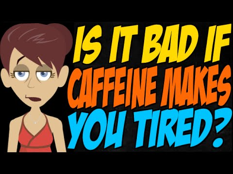 Is it Bad if Caffeine Makes You Tired?