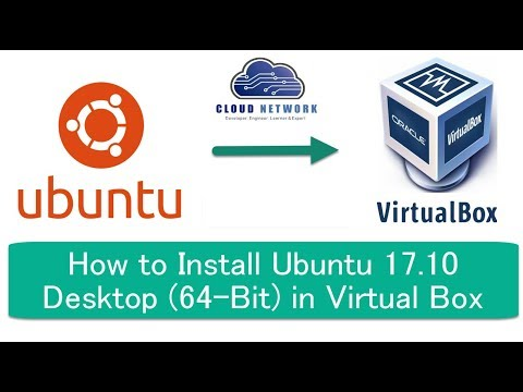 How to Install Ubuntu 17.10 Desktop (64-Bit) in Virtual Box