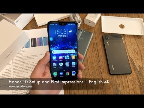 Honor 10 Setup and First Impressions | English 4K