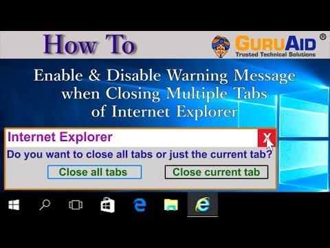 How to Enable & Disable Warning Message when Closing Multiple Tabs of Internet Explorer - GuruAid
