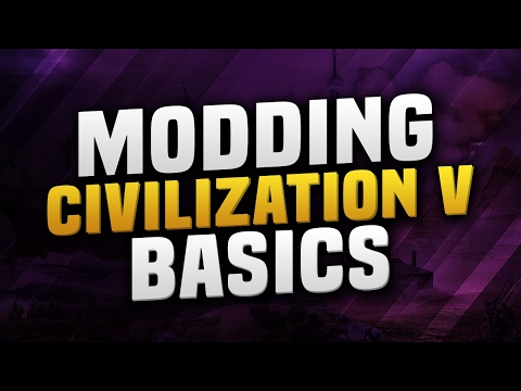 Learning The Basics   Civilization 5 - Modding Guides   Part 1