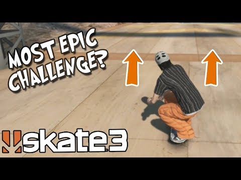 Skate 3: THE MOST EPIC CHALLENGE YET?
