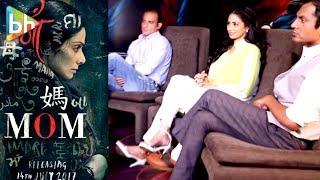 """Sridevi Has Given A Fresh & Artistic Performance"": Nawazuddin Siddiqui | Akshaye Khanna | Mom"