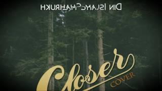 Chainsmoker - Closer Cover By Din Islam Sharuk