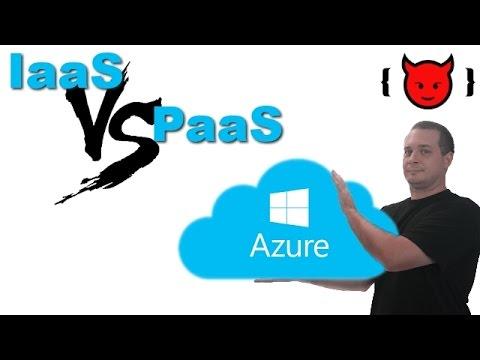 Azure: IaaS vs PaaS