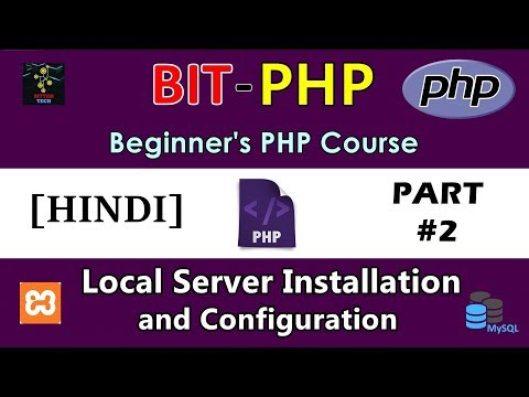 [HINDI] BIT-PHP Beginner's PHP Course | Part #2 | Local Server Setup and Configuration