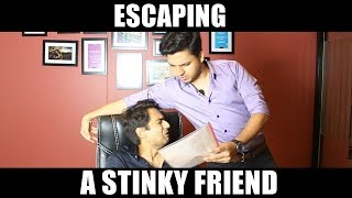Escaping A Stinky Friend | Danish Ali | Epic funny