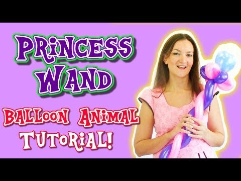 Princess Wand! - Balloon Animal Tutorial by Holly!