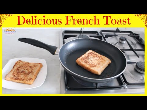 How to Make Perfect French Toast | Classic Quick and Easy Recipe | Yummieliciouz Food Recipes