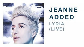 Jeanne Added - Lydia LIVE (Audio)