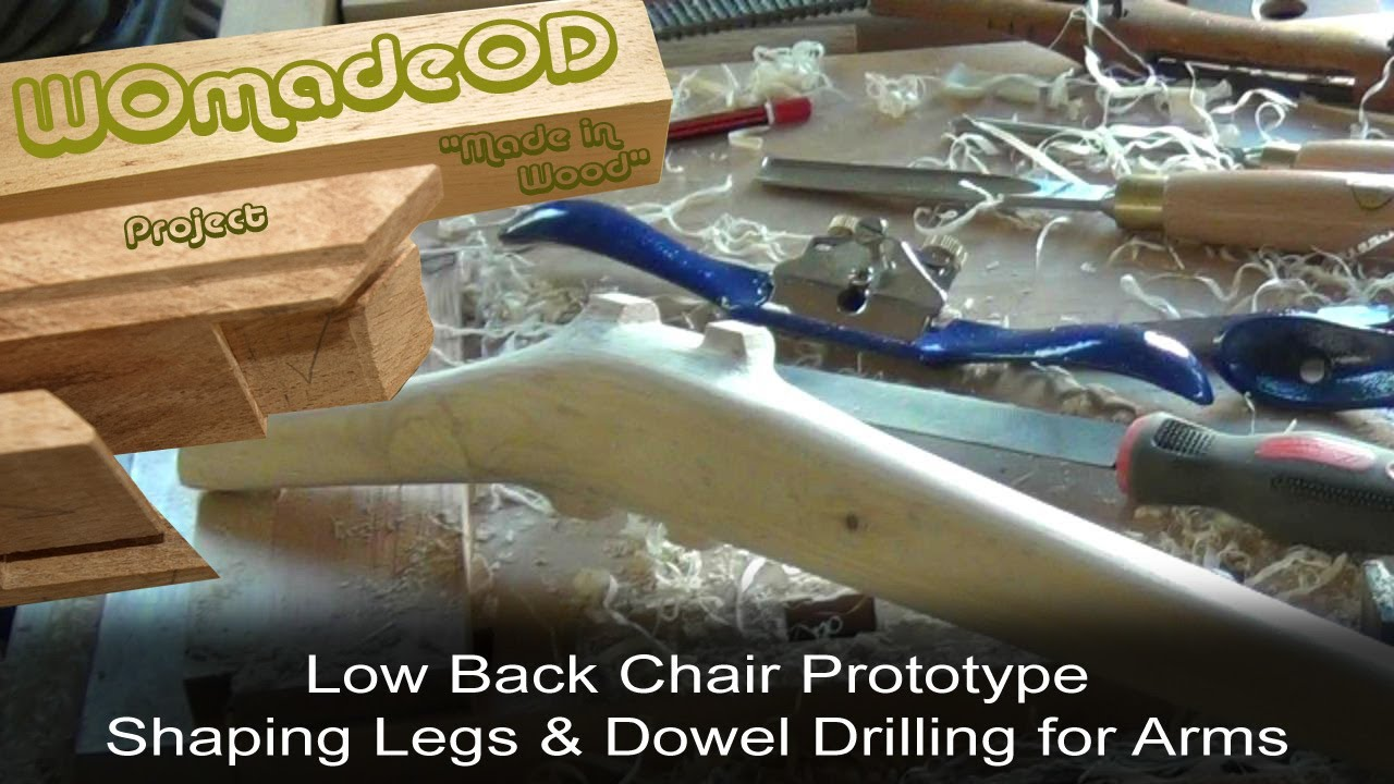 Sexy Low Back Chair Prototype - 6. Shaping Legs and Drilling for Dowels