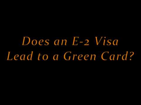 Does an E-2 Visa lead to a Green Card?