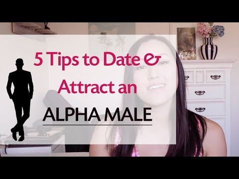 5 Tips to Attract and Date An Alpha Male
