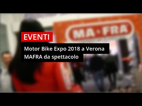 Motor Bike Expo 2018 a Verona - Mafra c'è!