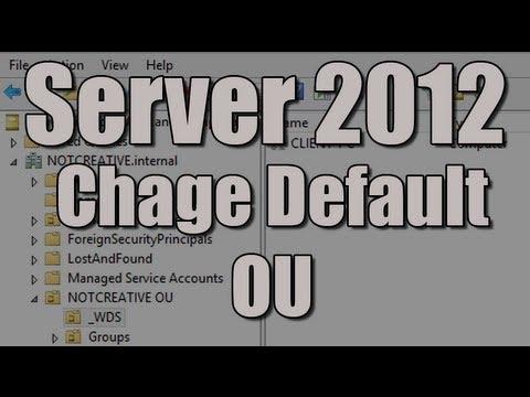 Server 2012 Change Default OU