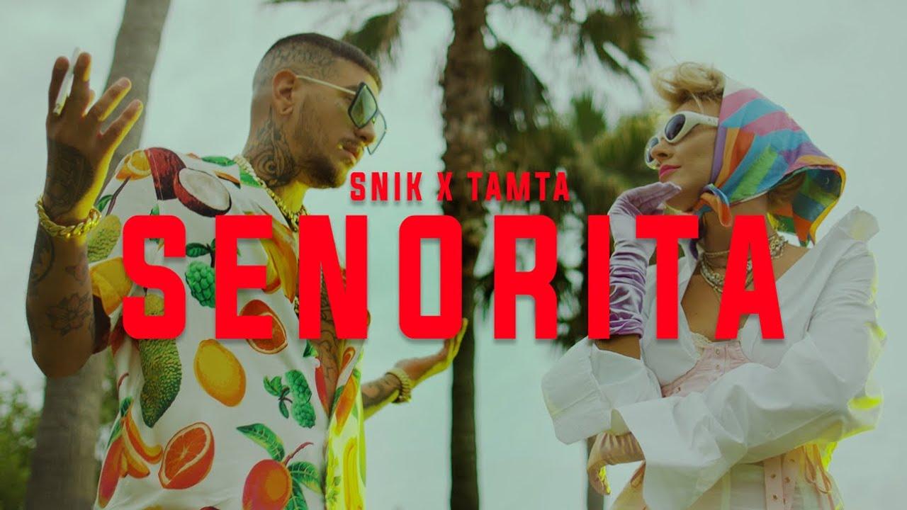 Senorita - SNIK, Tamta