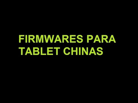 COMO CONSEGUIR EL FIRMWARE TABLET CHINAS(repositorios)COMPLETO