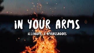Illenium, X Ambassadors - In Your Arms (Lyrics)